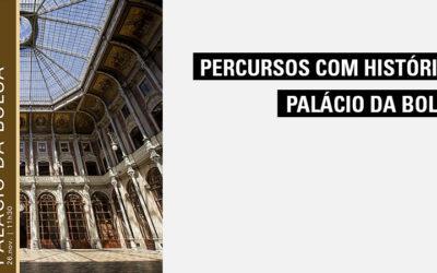Percursos com Histórias – Palácio da Bolsa