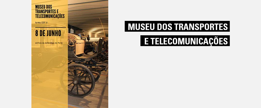 Visita de Estudo ao Museu dos Transportes – Alfândega / Workshop de Televisão