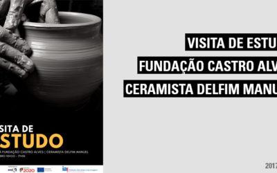 Visita de Estudo à Fundação Castro Alves e Oficina de Cerâmica do Ceramista Delfim Manuel
