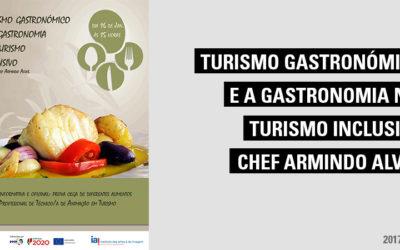 Turismo gastronómico e a Gastronomia no Turismo Inclusivo, com o Chef Armindo Alves