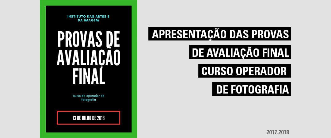 Apresentaçao e Defesa das Provas de Avaliação Final do Curso de Operador/a de Fotografia