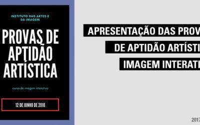 Apresentação das Provas de Aptidão Artística – Curso de Imagem Interativa, Ensino Artístico Especializado