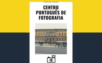 Visita de Estudo – Centro Português de Fotografia