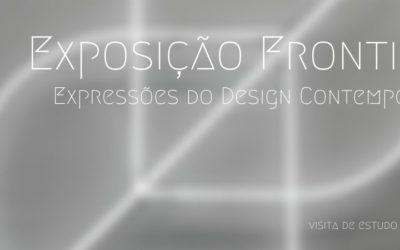 Visita de Estudo – Porto Design Bienalle, Exposição Frontiere – Expressões do Design Contemporâneo