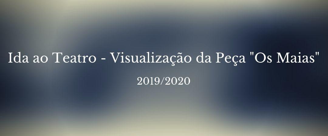 """Ida ao Teatro – """"Os Maias"""""""