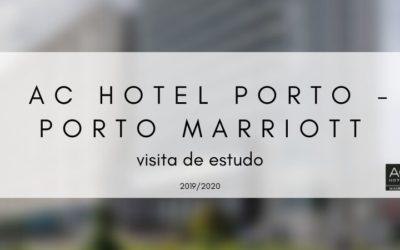 Visita de Estudo – AC Hotel Porto – Porto Marriott