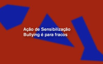 Ação de Sensibilização Bullying é para fracos