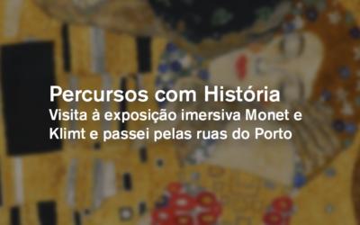 Percursos com História(s): Visita à exposição imersiva Monet e Klimt e Passeio pelas ruas do Porto – a arte urbana