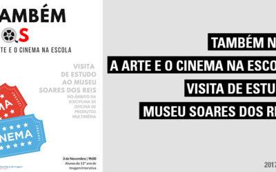 """Visita de estudo à exposição """"Também nós – A arte e o cinema na escola"""""""