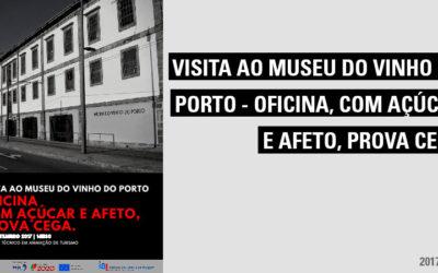 """Visita ao Museu do Vinho do Porto e participação na Oficina """"com açúcar e afeto – prova cega"""""""