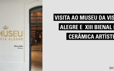 Visita ao Museu da Vista Alegre e XIII Bienal de Cerâmica Artística
