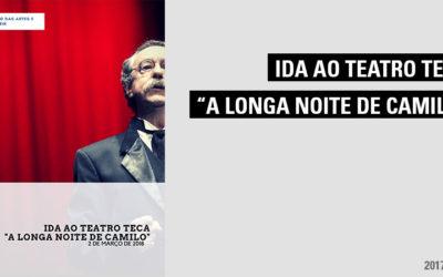 """Ida ao Teatro – """"A longa Noite de Camilo"""""""
