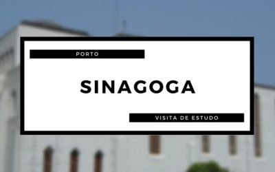 Visita de Estudo – Sinagoga do Porto