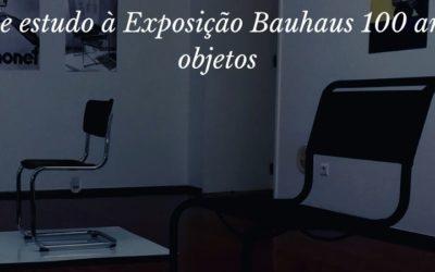 Visita de estudo – Exposição Bauhaus 100 anos, 100 objetos