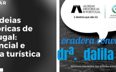 Webinar: Aldeias Históricas de Portugal: potencial e oferta Turística – Dr.ª Dalila Dias Diretora Executiva das Aldeias Históricas de Portugal