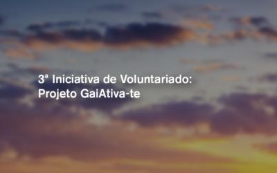 3.º Iniciativa de Voluntariado: Projeto GaiAtiva-te